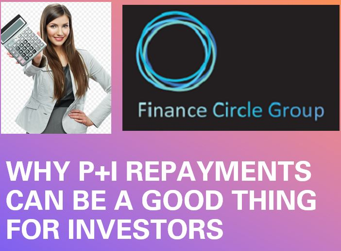Why P+I repayments can be a good thing for investors